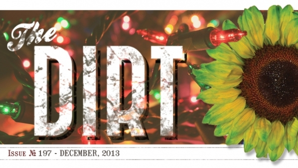 The Dirt - December 2013 - Happy Holidays to all!